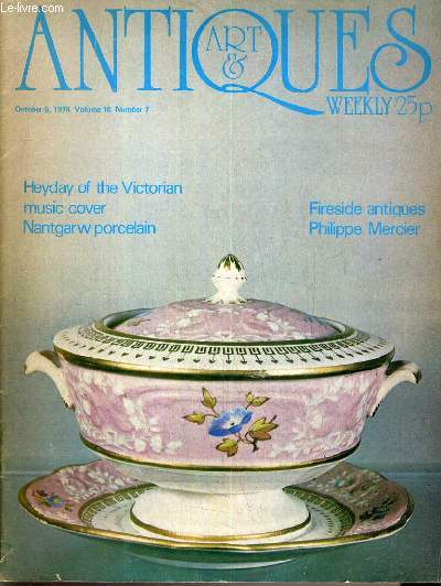 CATALOGUE - HEYDAY OF THE VICTORIAN MUSIC OVER NANTGARW PORCELAIN - FIRESIDE ANTIQUES - PHLIPPE MERCIER - 5 OCTOBER 1974 - VOLUME 16 - NUMBER 7 /art: phlippe mercier by frank david, around and about, heyday of the music cover / TEXTE EN ANGLAIS.