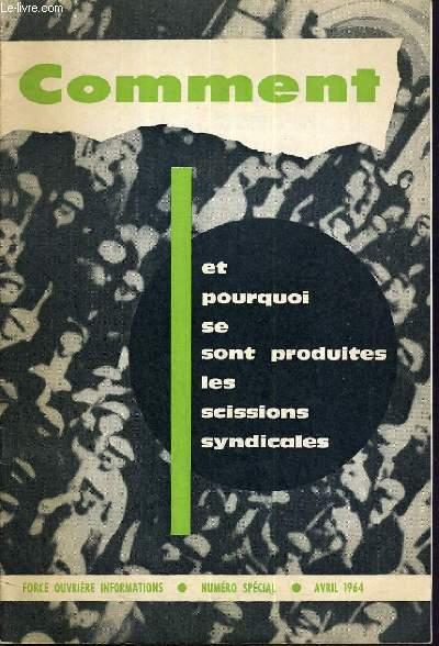 FORCE OUVRIERE INFORMATION - COMMENT ET POURQUOI SE SONT PRODUITES LES SCISSIONS SYNDICALES  - NUMERO SPECIALE - AVRIL 1964 /  le mouvement et l'esprit syndicaliste avant 1914, la 1ère scission (1921), le 2nde scission (1939), le 3ème scission (1947)....