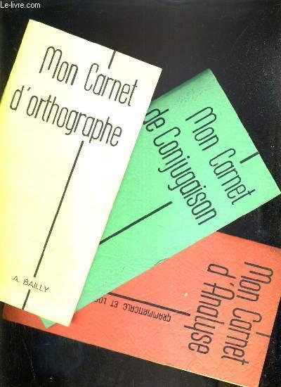 3 OUVRAGES - MON CARNET D'ORTHOGRAPHE - MON CARNET DE CONJUGAISON - MON CARNET D'ANALYSE.