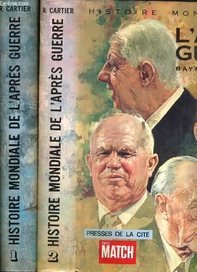 HISTOIRE MONDIALE DE L'APRES GUERRE - TOME 1 et 2