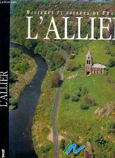 L'ALLIER / COLLECTION RIVIERES ET VALLEES DE FRANCE.