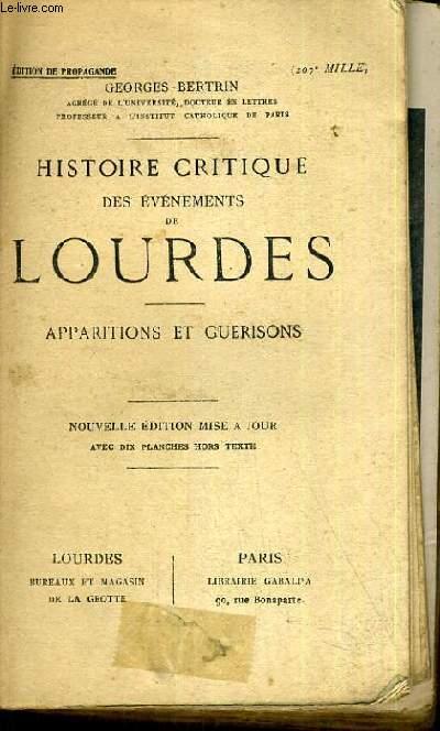 HISTOIRE CRITIQUE DES EVENEMENTS DE LOURDES - APPARITIONS ET GUERISSONS