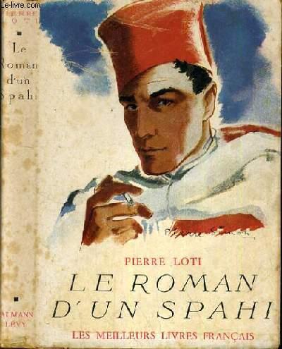 LE ROMAN D'UN SPAHI / COLLECTION LES MEILLEURS LIVRES FRANCAIS.