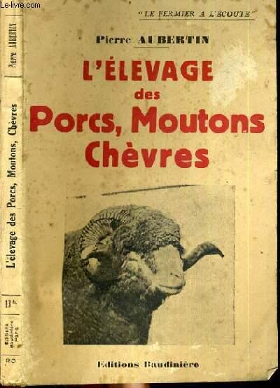 L'ELEVAGE DES PORCS, MOUTONS, CHEVRES / COLLECTION LE FERMIER A L'ECOUTE