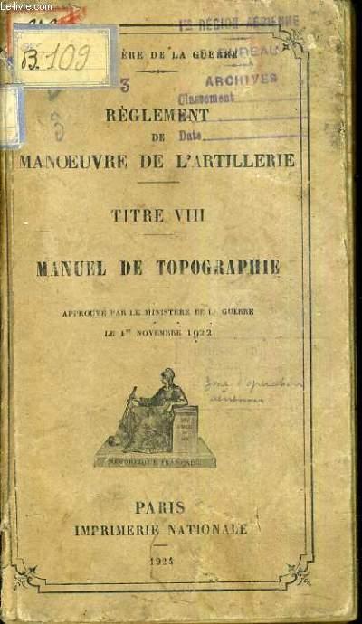 REGLEMENT DE MANOEUVRE DE L'ARTLLERIE - TITRE VIII - MANUEL DE TOPOGRAPHIE.