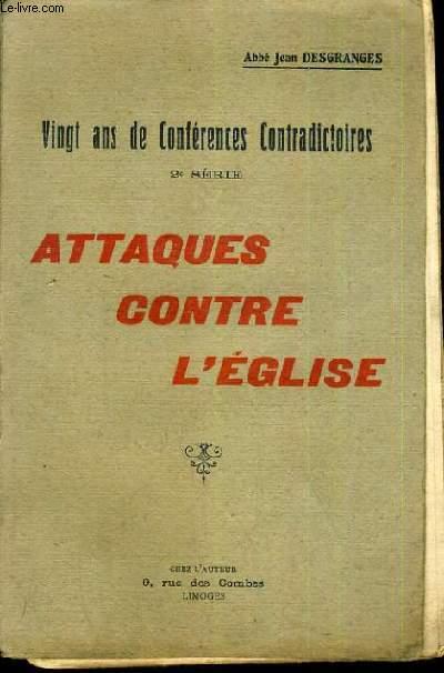 ATTAQUES CONTRE L'EGLISE - 20 ANS DE CONFERENCES CONTRADICTOIRES - 2ème SERIE.