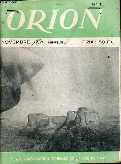 ORION  - N° 10 - NOVEMBRE 1950 - REVUE D'INFORMATION GENERALE DE L'ARMEE DE L'AIR -  le mois de l'air, la guerre de coree, inchon, l'arme aerienne, le nord 1402 noroit, l'aviation....