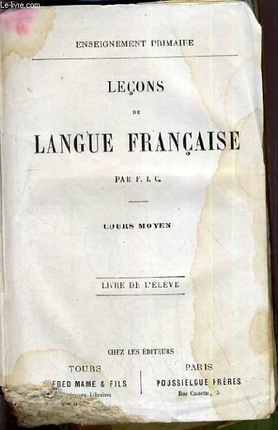LECONS DE LANGUE FRANCAISE - COURS MOYEN - ENSEIGNEMENT PRIMAIRE - LIVRE DE L'ELEVE.