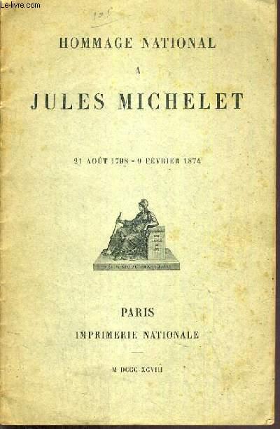 HOMMAGE NATIONALE A JULES MICHELET - 21 AOUT 1798 - 9 FEVRIER 1874.
