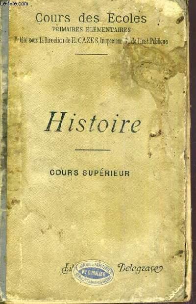 HISTOIRE - COURS SUPERIEUR - COURS DES ECOLES - PRIMAIRES ELEMENTAIRES - 2ème EDITION.
