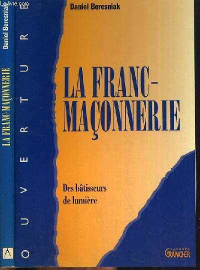 LA FRANC-MACONNERIE - DES BATISSEURS DE LUMIERE / COLLECTION OUVERTURE