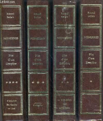 MEMOIRES - FIN D'UN EMPIRE - 1. LE SENS D'UN ENGAGEMENT JUIN 1899 - SEPT. 1946  2. LE VIET-MINH MON ADVERSAIRE - OCT. 1946 - OCT. 1954   3. ALGERIE FRANCAISE 1er NOV. 1954 - 6 JUIN 1958 4. L'ALGERIE, DE GAULLE ET MOI - 7 JUIN 1958 - 10 JUIN 1960.