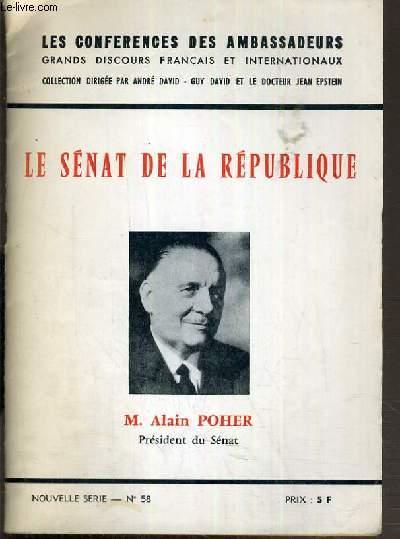 LE SENAT DE LA REPUBLIQUE - N°58 - CONFERENCE FAITE PAR M. ALAIN POHER LE MARDI 14 MARS 1972 / COLLECTION  LES CONFERENCES DES AMBASSADEURS.