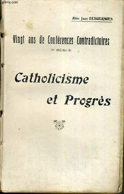 CATHOLICISME ET PROGRES / 20 ANS DE CONFERENCES CONTRADICTOIRES