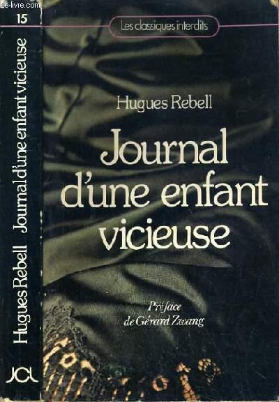 JOURNAL D'UNE ENFANT VICIEUSE / COLLECTION LES CLASSIQUES INTERDITS