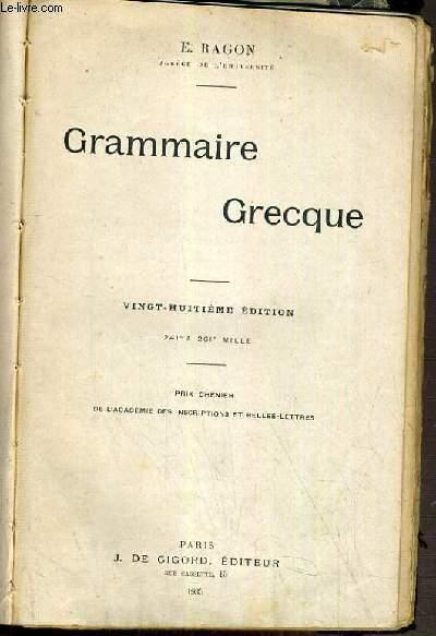 GRAMMAIRE GRECQUES - 28eme EDITION / TEXTE FRANCAIS / GREC.