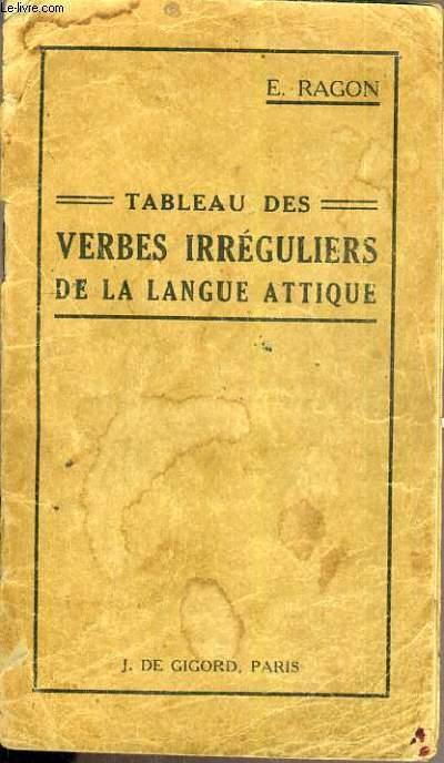 TABLEAU DES VERBES IRREGULIERS DE LA LANGUE ATTIQUE - 22ème EDITION / TEXTE EN GREC / ATTIQUE / FRANCAIS.