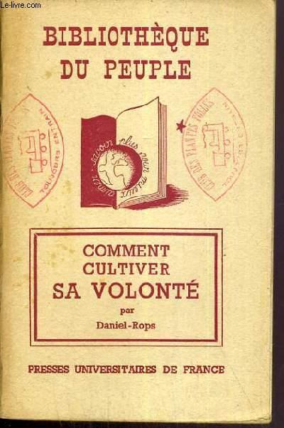 COMMENT CULTIVER SA VOLONTE / BIBLIOTHEQUE DU PEUPLE.
