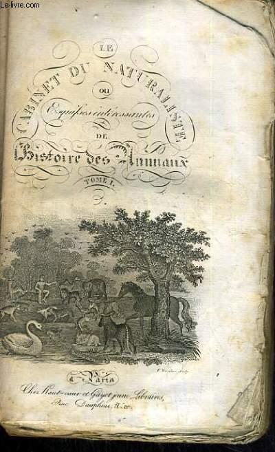 LE CABINET DU NATURALISTE  OU ESQUISSES INTERRESSANTES DE L'HISTOIRE DES ANIMAUX - TOME 1.