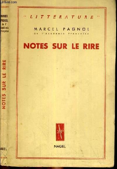 NOTES SUR LE RIRE / COLLECTION LITTERATURE.