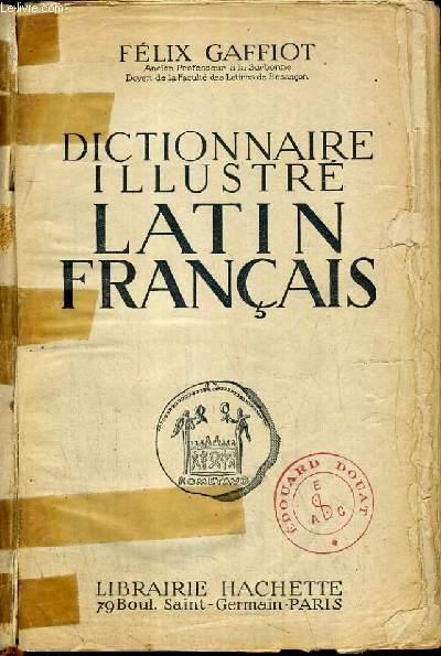 DICTIONNAIRE ILLUSTRE LATIN - FRANCAIS