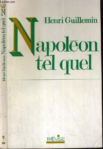 NAPOLEON TEL QUEL