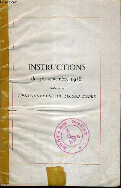 INSTRUCTIONS DU 30 SEPTEMBRE 1938 RELATIVE A L'ENSEIGNEMENT DU SECOND DEGRES.