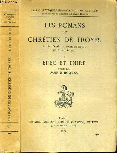 LES ROMANS DE CHRETIEN DE TROYES - TOME 1 - EREC ET ENIDE / COLLECTION LES CLASSIQUES FRANCAIS DU MOYEN AGE.