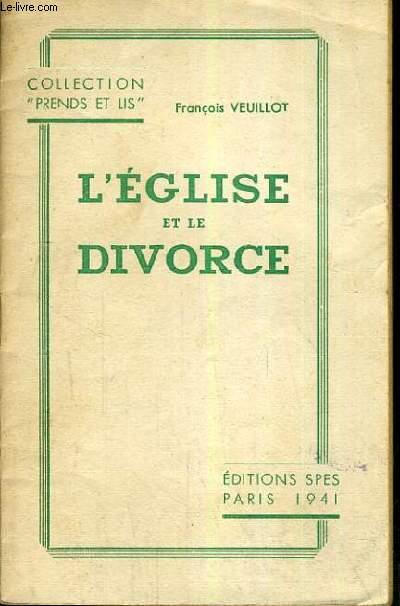 L'EGLISE ET LE DIVORCE / COLLECTION PREDS ET LIS