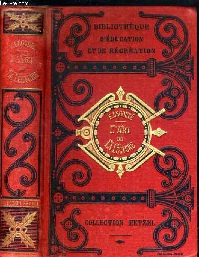 L'ART DE LA LECTURE A L'USAGE DE L'ENSEIGNEMENT SECONDAIRE - 45 ème EDITION / BIBLIOTHEQUE D'EDUCATION ET DE RECREATION.