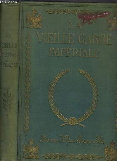 LA VEILLE GARDE IMPERIALE