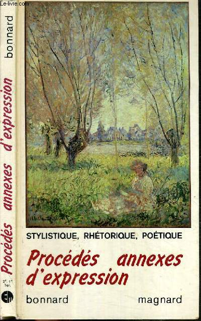 PROCEDES ANNEXES D'EXPRESSION - STYLISTIQUE, RHETORIQUE, POETIQUE.