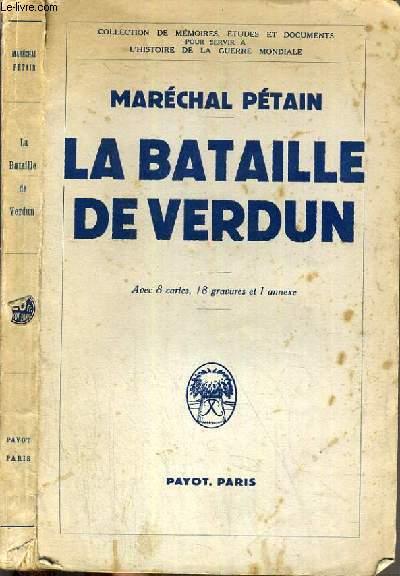 LA BATAILLE DE VERDUN / COLLECTION DE MEMOIRES, ETUDES ET DOCUMENTS POUR SERVIR A L'HISTOIRE DE LA GUERRE MONDIALE.