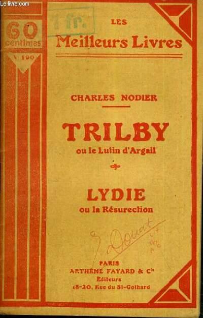 TRILBY OU LE LUTIN D'ARGAIL - LYDIE OU LA RESURECTION  / COLLECTION LES MEILLEURS LIVRES N° 190