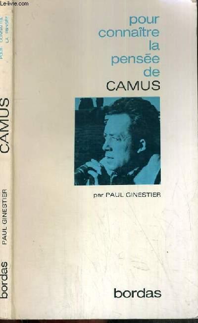 LA PENSEE DE CAMUS / COLLECTION POUR CONNAITRE