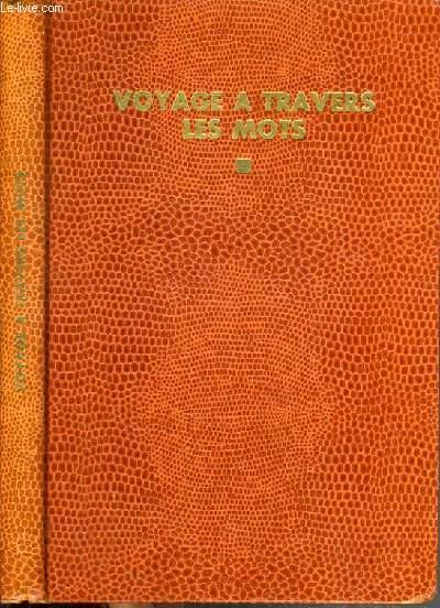 VOYAGE A TRAVERS LES MOTS / COLLECTION LE JOIE DE CONNAITRE