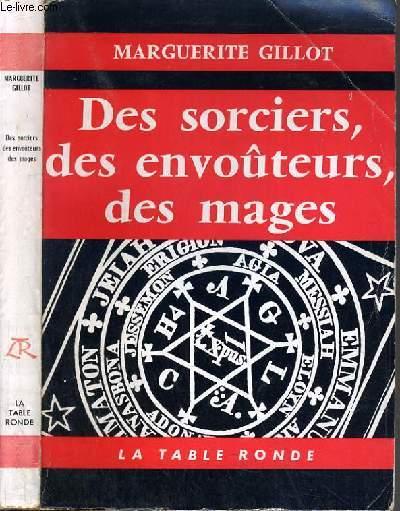 DES SORCIERS, DES ENVOUTEURS, DES MAGES / COLLECTION L'ORDRE DU JOUR.