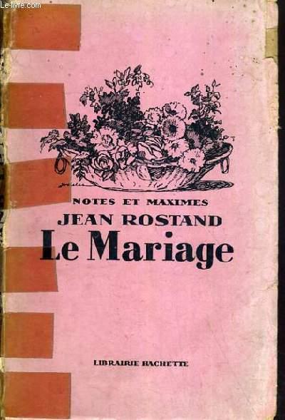NOTES ET MAXIMES - LE MARIAGE