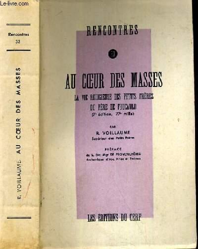 RENCONTRES AU COEUR DES MASSES - LA VIE RELIGIEUSE DES PETITS FRERES DU PERE DE FOUCAULD