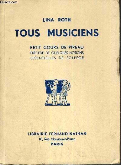 TOUS MUSICIENS - PETITS COURS DE PIPEAU EN 5 LECONS - PROCEDE DE QUELQUES NOTIONS ESSENTIELLES DE SOLFEGE