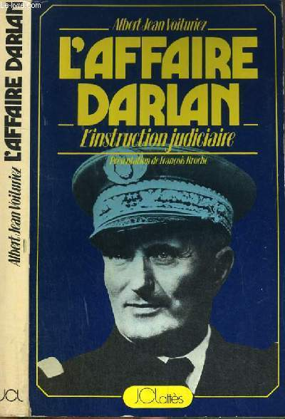 L'AFFAIRE DARLAN - L'INSTRUCTION DARLAN - L'INSTRUCTION JUDICAIRE