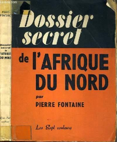 DOSSIER SECRET DE L' AFRIQUE DU NORD