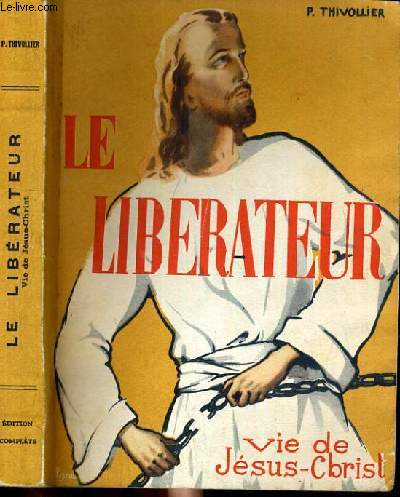 LE LIBERATEUR - VIE DE JESUS-CHRIST