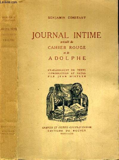 JOURNAL INTIME PRECEDE DU CAHIER ROUGE ET DE ADOLPHE / GRANDS ET PETITS CHEFS-D'OEUVRE