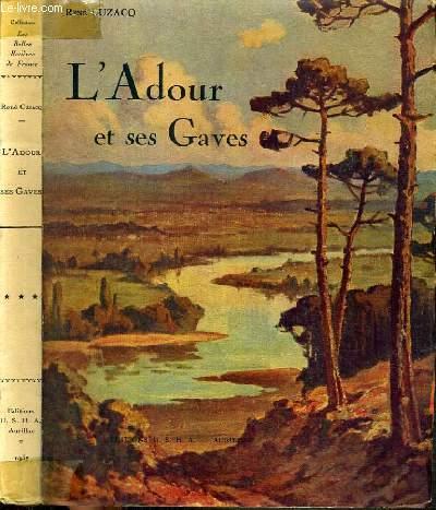 L'ADOUR ET SES GAVES - TOME 3 / COLLECTION LES BELLES RIVIERES DE FRANCE.