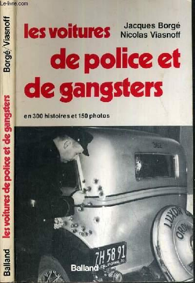 LES VOITURES DE POLICE ET DE GANGSTERS EN 300 HISTOIRES ET 150 PHOTOS.