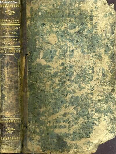 GRAMMAIRE DE NAPOLEON LANDAIS RESUME GENERAL DE TOUTES LES GRAMMAIRES FRANCAISES, PRESENTANT LA SOLUTION ANALYTIQUE, RAISONNEE ET LOGIQUE DE TOUTES LES QUESTIONS GRAMMATICALES ANCIENNES ET MODERNES