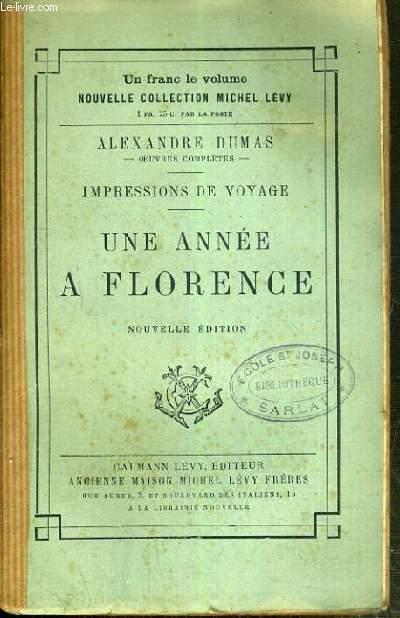 IMPRESSIONS DE VOYAGE - UNE ANNEE A FLORENCE