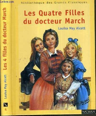 LES QUATRE FILLES DU DOCTEUR MARCH / BIBLIOTHEQUE DES GRANDS CLASSIQUES