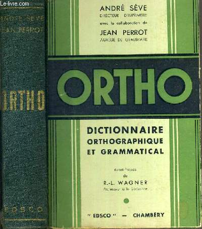ORTHO - DICTIONNAIRE ORTHOGRAPHIQUE ET GRAMMATICAL